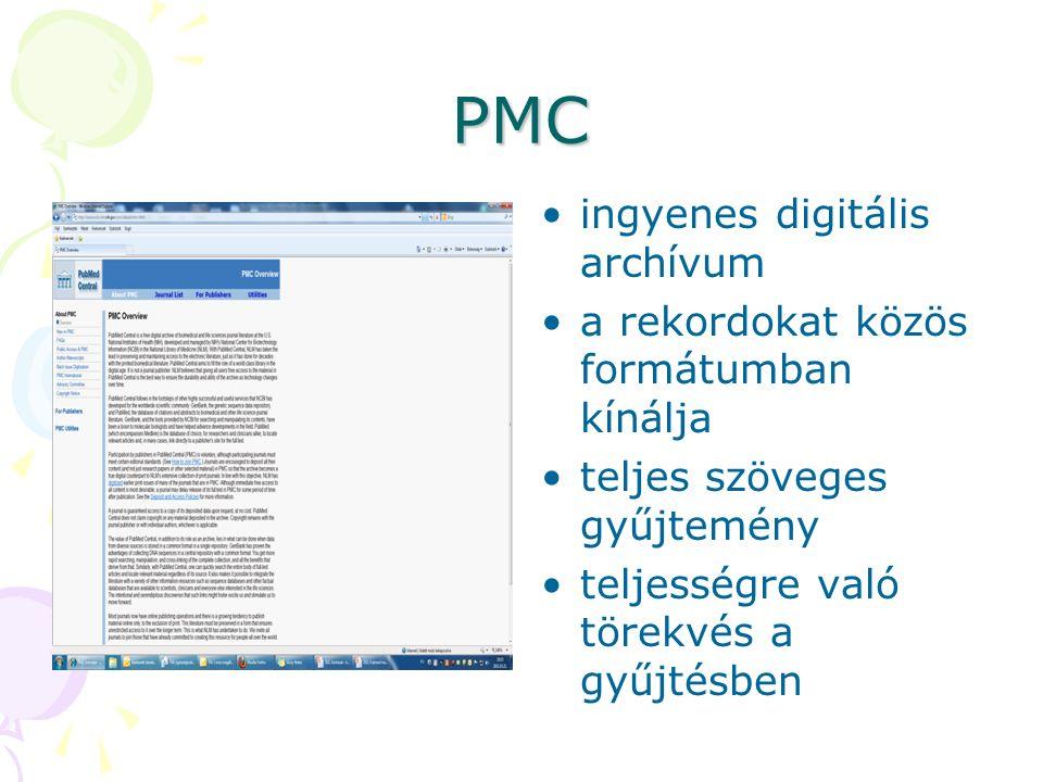 PMC ingyenes digitális archívum a rekordokat közös formátumban kínálja teljes szöveges gyűjtemény teljességre való törekvés a gyűjtésben