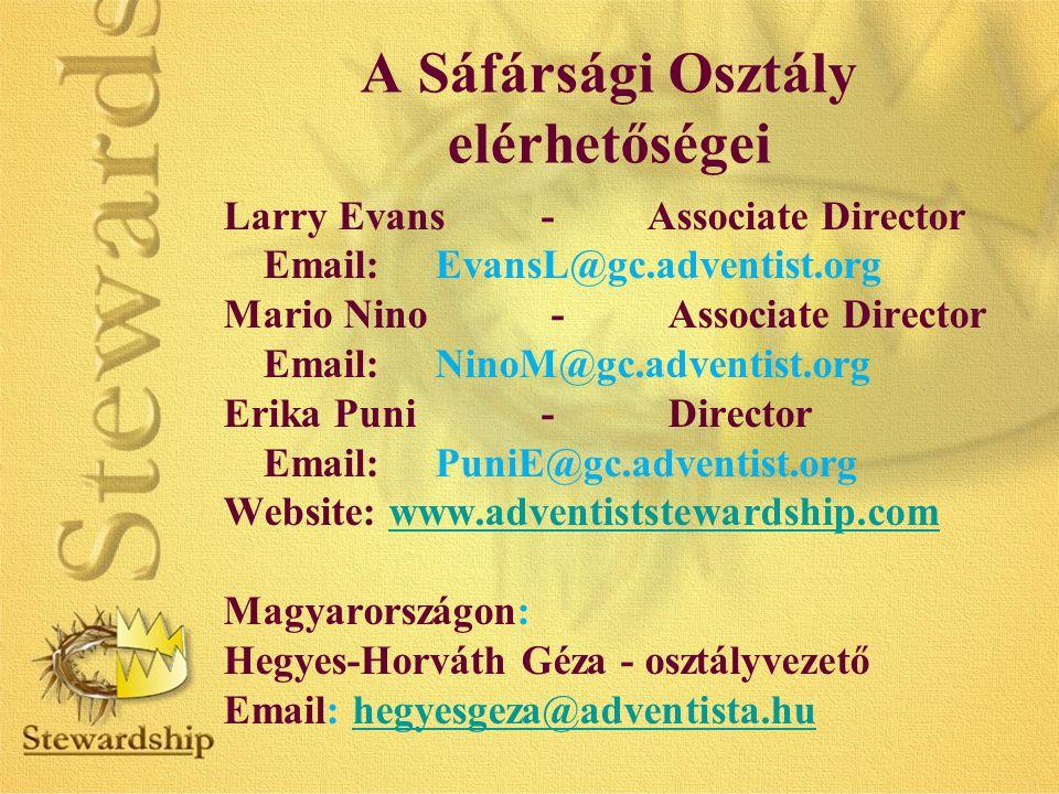 A Sáfársági Osztály elérhetőségei Larry Evans-Associate Director Email:EvansL@gc.adventist.org Mario Nino - Associate Director Email:NinoM@gc.adventis