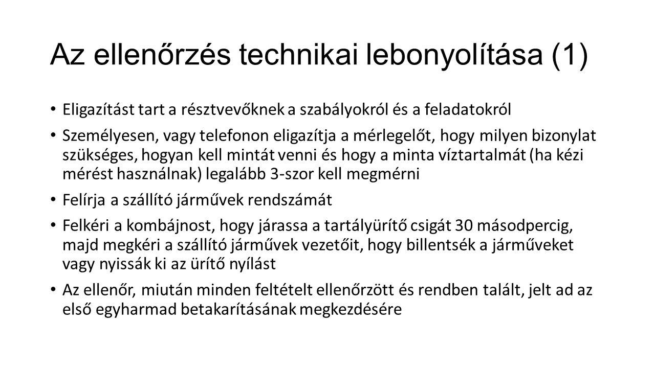 Az ellenőrzés technikai lebonyolítása (1) Eligazítást tart a résztvevőknek a szabályokról és a feladatokról Személyesen, vagy telefonon eligazítja a m