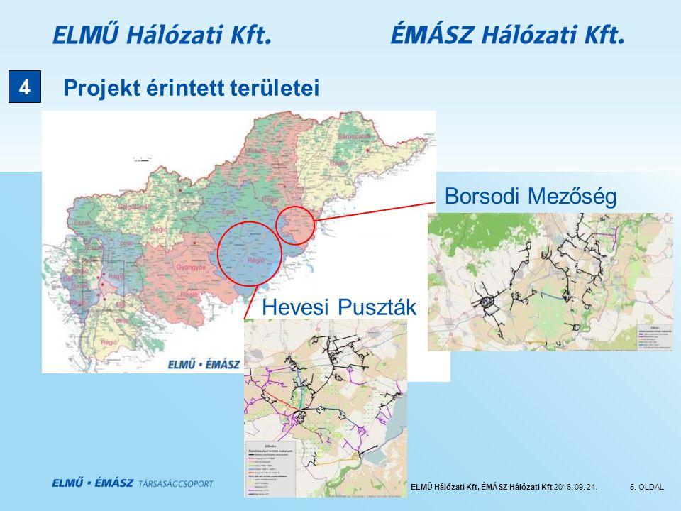 ELMŰ Hálózati Kft, ÉMÁSZ Hálózati Kft 2016. 09. 24.5. OLDAL Projekt érintett területei Hevesi Puszták Borsodi Mezőség 4