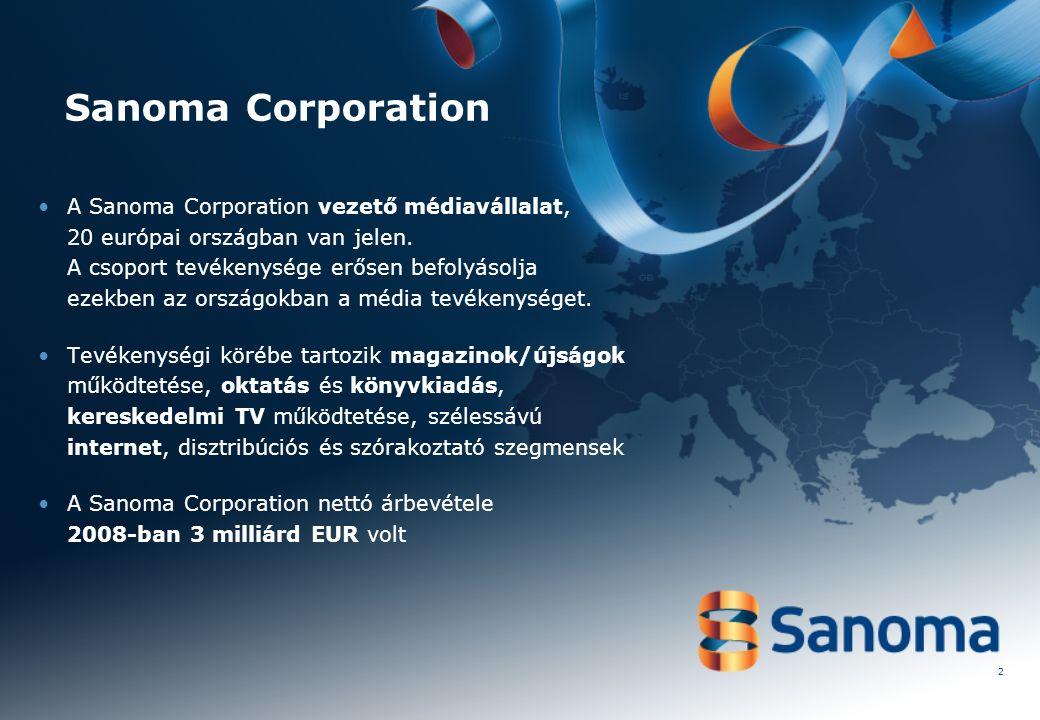 2 Sanoma Corporation A Sanoma Corporation vezető médiavállalat, 20 európai országban van jelen.