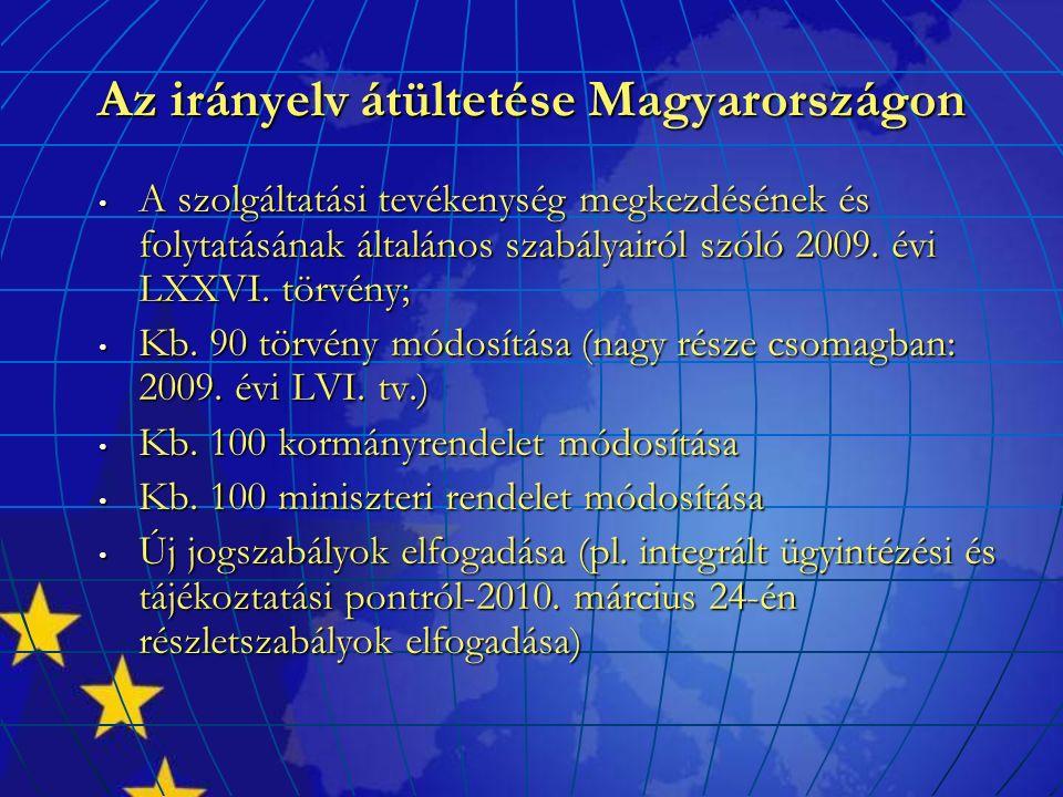 Az irányelv átültetése Magyarországon A szolgáltatási tevékenység megkezdésének és folytatásának általános szabályairól szóló 2009. évi LXXVI. törvény