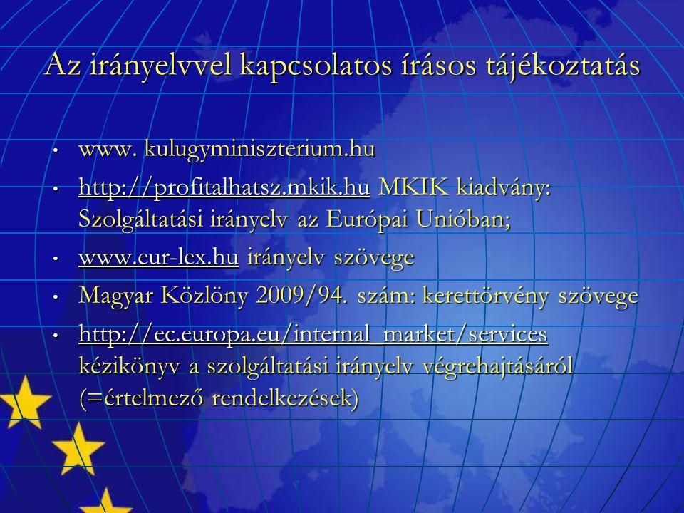Az irányelvvel kapcsolatos írásos tájékoztatás www. kulugyminiszterium.hu www. kulugyminiszterium.hu http://profitalhatsz.mkik.hu MKIK kiadvány: Szolg