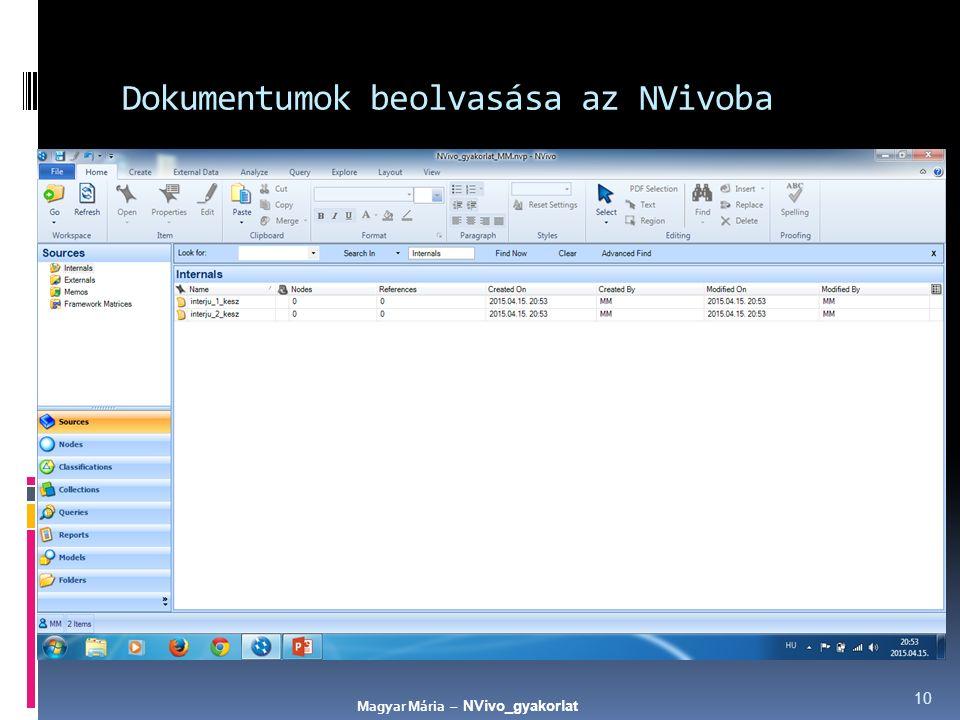 10 Dokumentumok beolvasása az NVivoba Magyar Mária – NVivo_gyakorlat