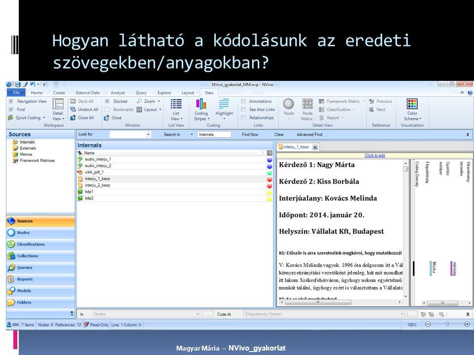 Hogyan látható a kódolásunk az eredeti szövegekben/anyagokban? Kijelölni az adott anyagot ( interju_1_kesz) ViewCoding Stripes Selected Items.. All No