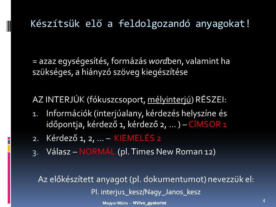 Hozzuk létre a(z új) projektet.5 New Project Title: NVivo_gyakorlat_MM Description: 2015.