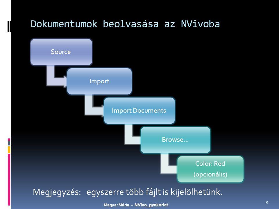 9 Dokumentumok beolvasása az NVivoba Magyar Mária – NVivo_gyakorlat