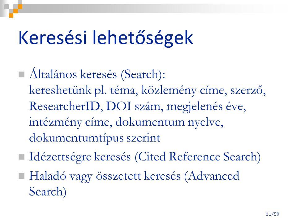 Keresési lehetőségek Általános keresés (Search): kereshetünk pl.