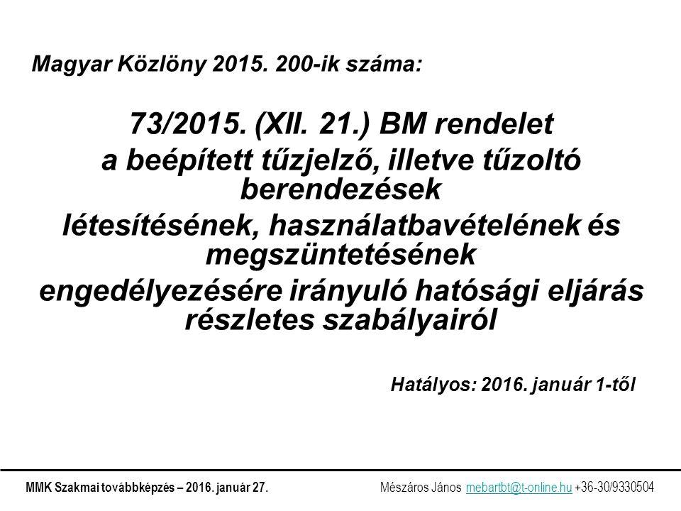 Magyar Közlöny 2015. 200-ik száma: 73/2015. (XII.