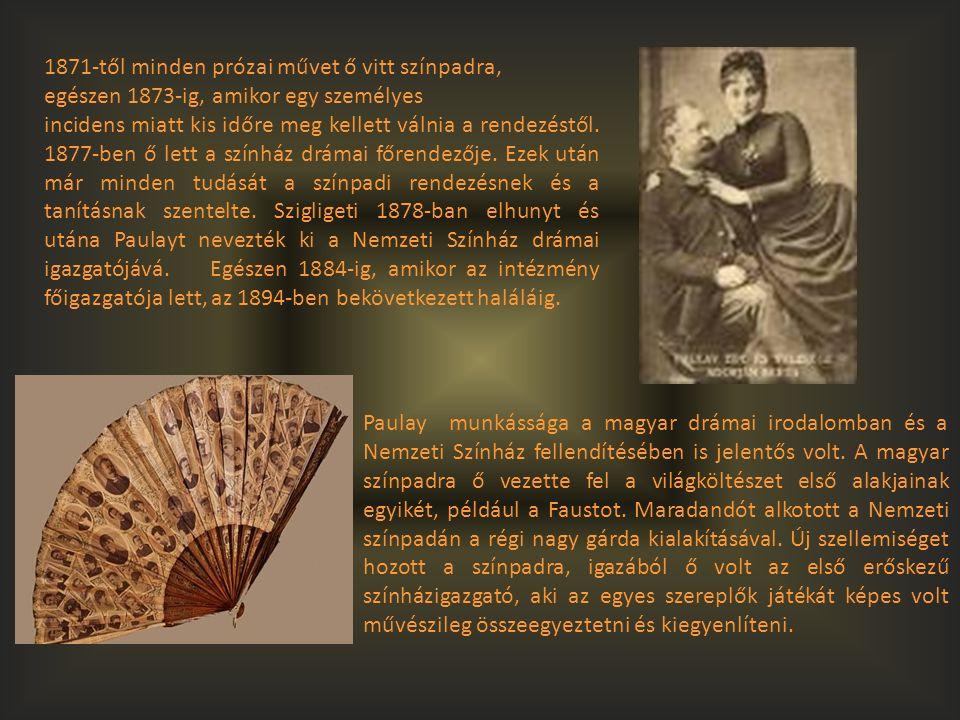 Paulay munkássága a magyar drámai irodalomban és a Nemzeti Színház fellendítésében is jelentős volt. A magyar színpadra ő vezette fel a világköltészet