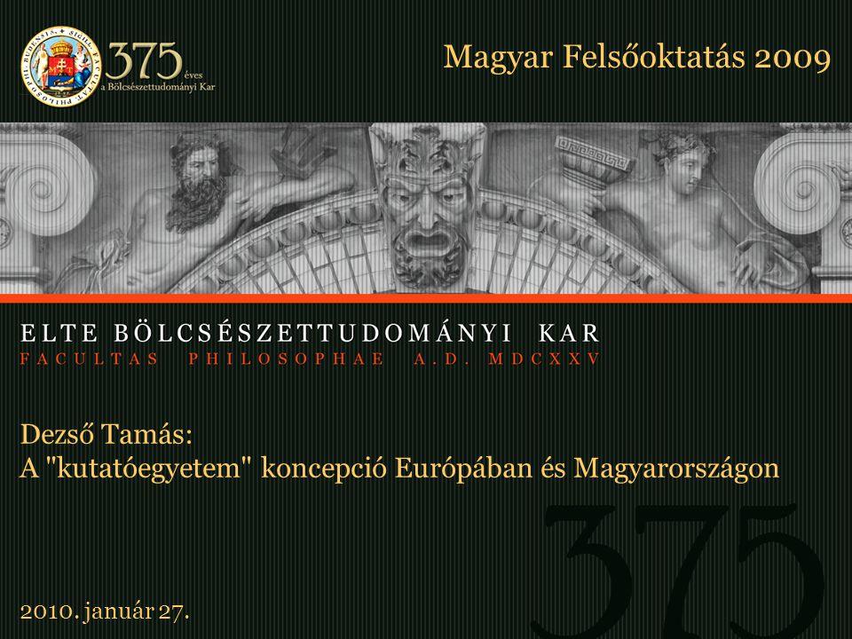 Minta Az előadás címe Szerző, előadó Konferencia neve és dátuma Dezső Tamás: A kutatóegyetem koncepció Európában és Magyarországon Magyar Felsőoktatás 2009 2010.