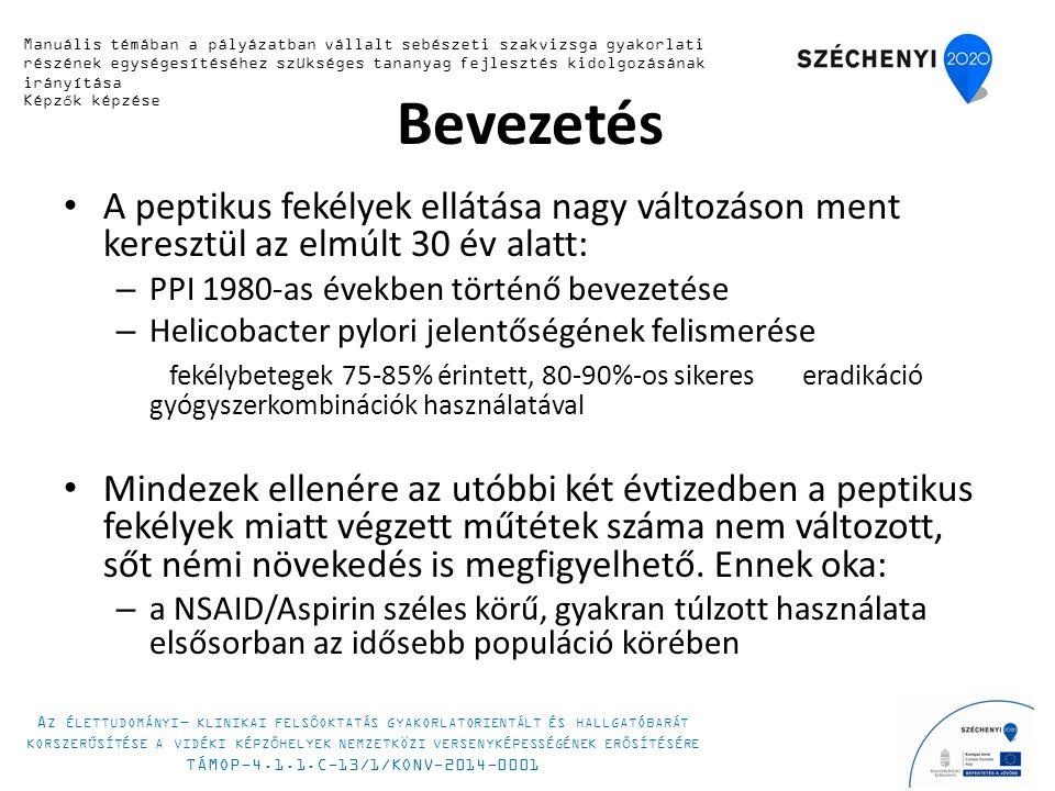 Bevezetés A peptikus fekélyek ellátása nagy változáson ment keresztül az elmúlt 30 év alatt: – PPI 1980-as években történő bevezetése – Helicobacter pylori jelentőségének felismerése fekélybetegek 75-85% érintett, 80-90%-os sikeres eradikáció gyógyszerkombinációk használatával Mindezek ellenére az utóbbi két évtizedben a peptikus fekélyek miatt végzett műtétek száma nem változott, sőt némi növekedés is megfigyelhető.