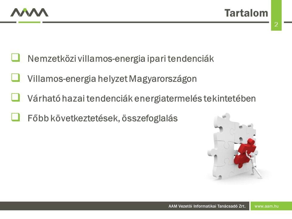 2 Tartalom  Nemzetközi villamos-energia ipari tendenciák  Villamos-energia helyzet Magyarországon  Várható hazai tendenciák energiatermelés tekintetében  Főbb következtetések, összefoglalás