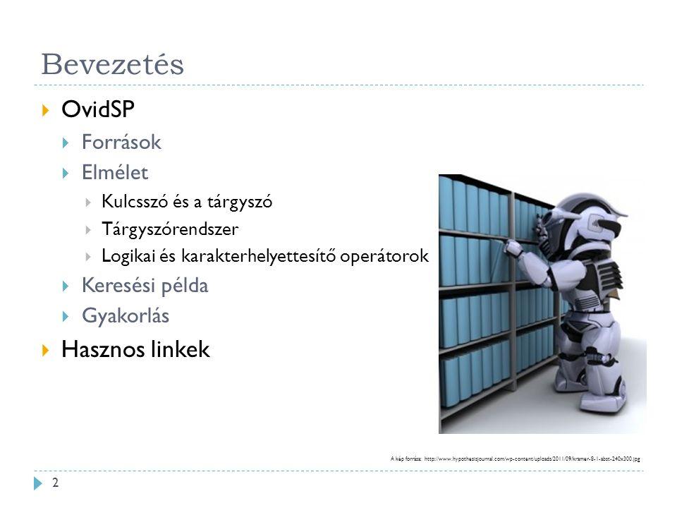 Bevezetés  OvidSP  Források  Elmélet  Kulcsszó és a tárgyszó  Tárgyszórendszer  Logikai és karakterhelyettesítő operátorok  Keresési példa  Gyakorlás  Hasznos linkek A kép forrása: http://www.hypothesisjournal.com/wp-content/uploads/2011/09/kramer-8-1-abst-240x300.jpg 2