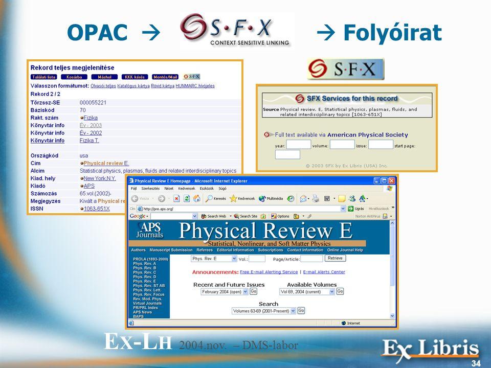 E X -L H 2004.nov. – DMS-labor 34 OPAC   Folyóirat