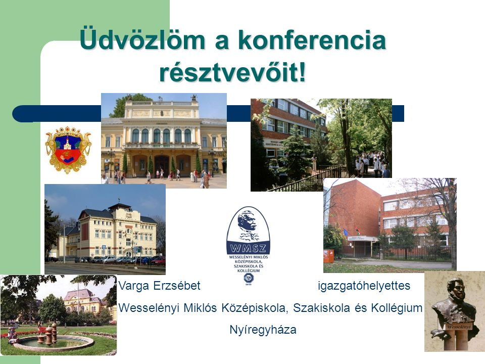 Üdvözlöm a konferencia résztvevőit.