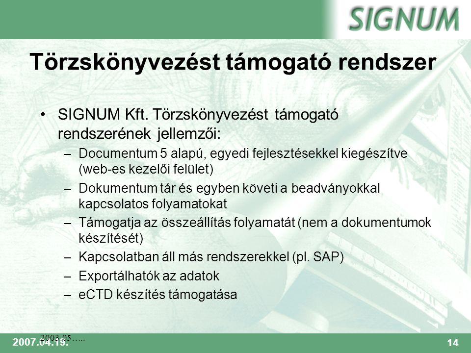 SIGNUM 2007.04.19.14 2003.05….. Törzskönyvezést támogató rendszer SIGNUM Kft.