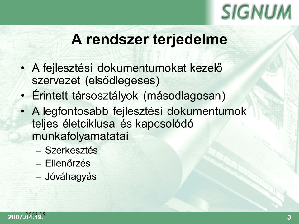 SIGNUM 2007.04.19.14 2003.05…..Törzskönyvezést támogató rendszer SIGNUM Kft.