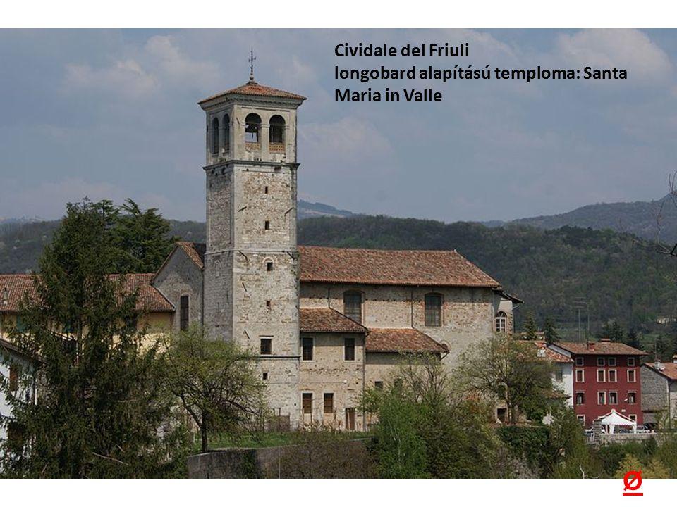 Cividale del Friuli longobard alapítású temploma: Santa Maria in Valle Ø