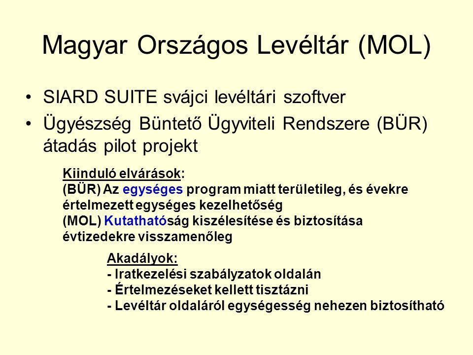 Magyar Országos Levéltár (MOL) SIARD SUITE svájci levéltári szoftver Ügyészség Büntető Ügyviteli Rendszere (BÜR) átadás pilot projekt Kiinduló elvárások: (BÜR) Az egységes program miatt területileg, és évekre értelmezett egységes kezelhetőség (MOL) Kutathatóság kiszélesítése és biztosítása évtizedekre visszamenőleg Akadályok: - Iratkezelési szabályzatok oldalán - Értelmezéseket kellett tisztázni - Levéltár oldaláról egységesség nehezen biztosítható