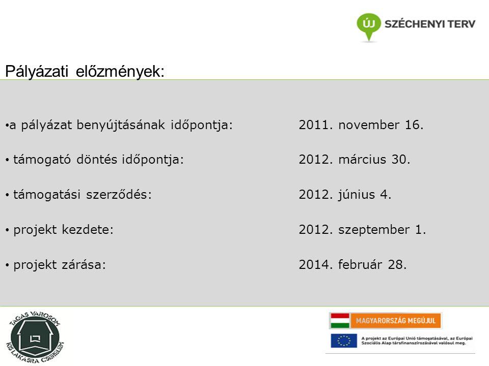 a pályázat benyújtásának időpontja: 2011.november 16.