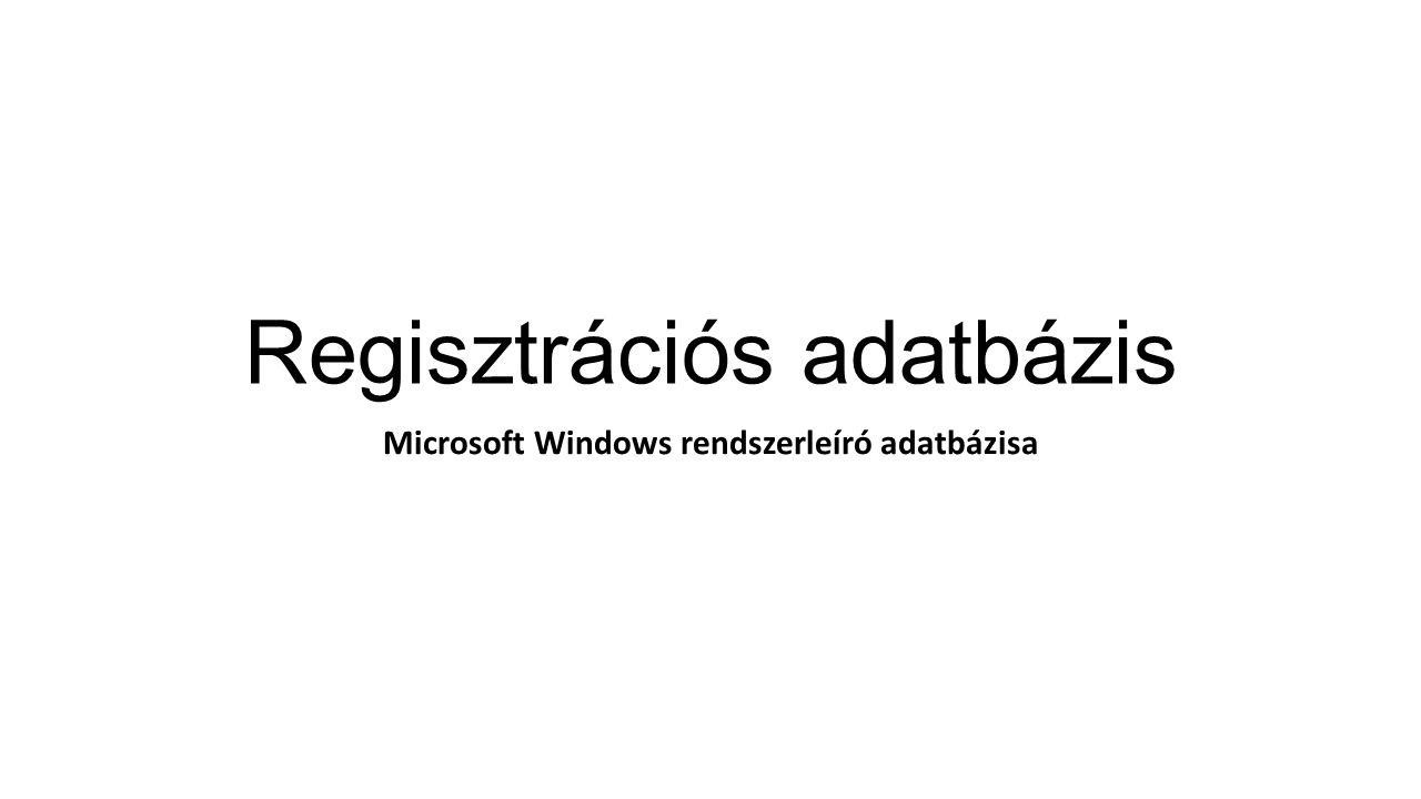 Regisztrációs adatbázis Microsoft Windows rendszerleíró adatbázisa