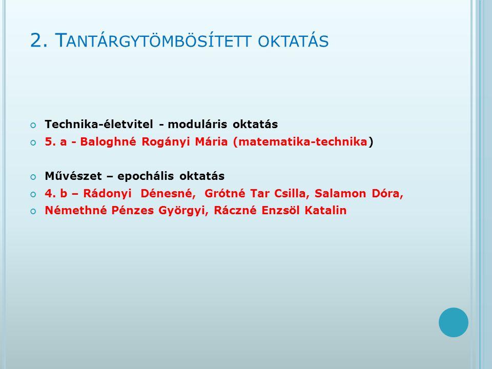 2. T ANTÁRGYTÖMBÖSÍTETT OKTATÁS Technika-életvitel - moduláris oktatás 5.