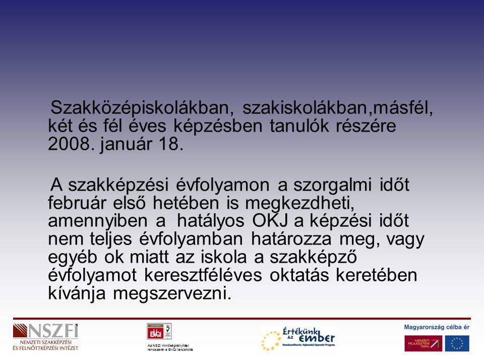 Az NSZI minőségirányítási rendszerét a BVQI tanúsította A SZAKMAI VIZSGÁZTATÁS JOGSZABÁLYI HÁTTERE I 26/2001.