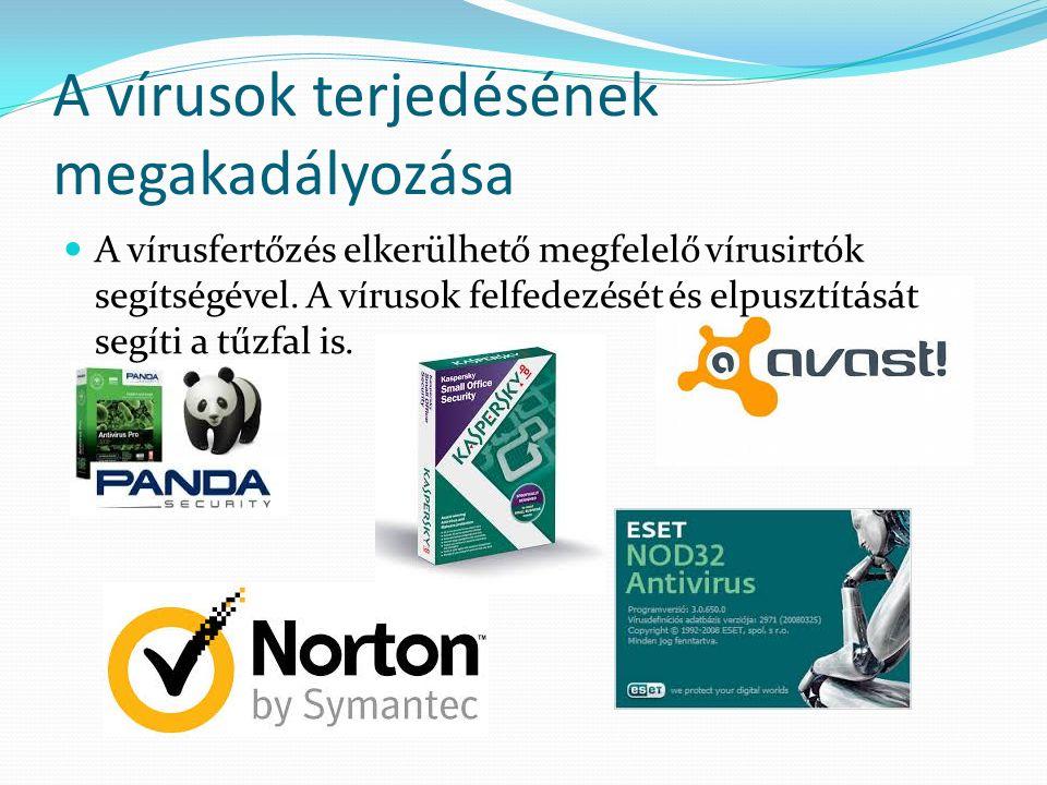 A vírusok terjedésének megakadályozása A vírusfertőzés elkerülhető megfelelő vírusirtók segítségével.