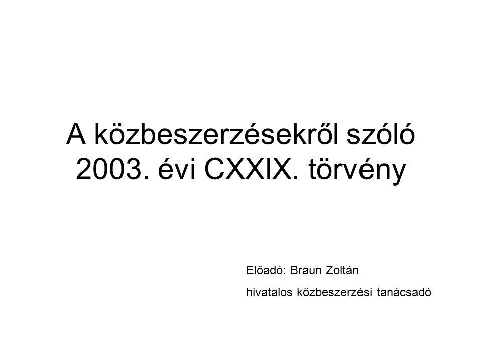 A közbeszerzésekről szóló 2003. évi CXXIX.
