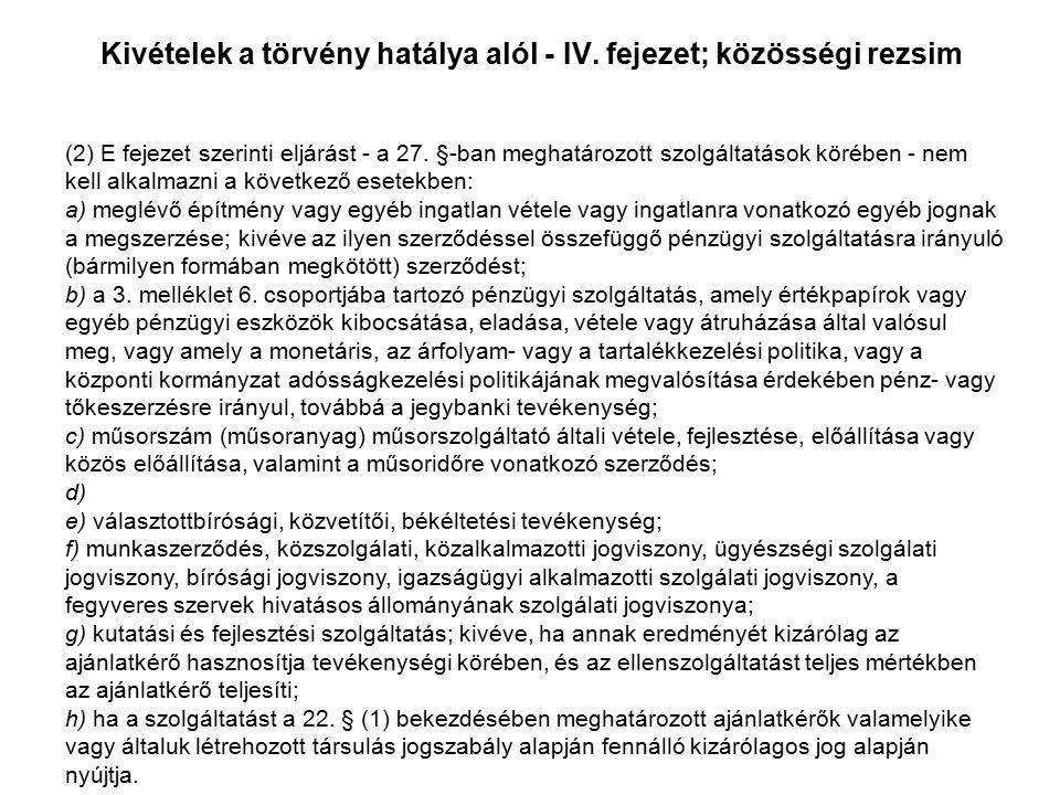 (2) E fejezet szerinti eljárást - a 27.