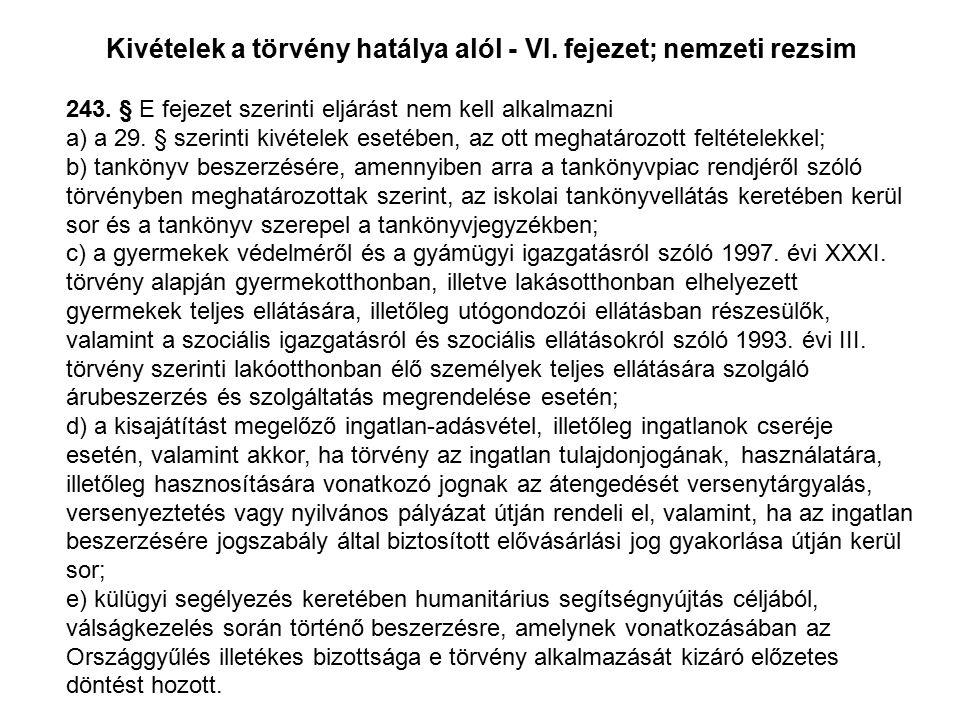 243. § E fejezet szerinti eljárást nem kell alkalmazni a) a 29.