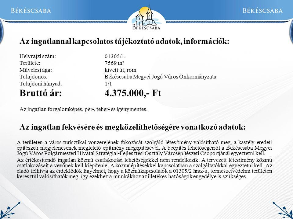 Az ingatlannal kapcsolatos tájékoztató adatok, információk: Helyrajzi szám: 01305/1.