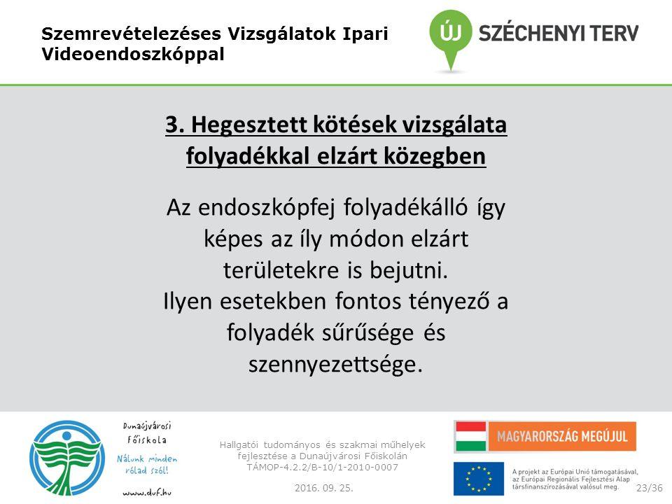 Szemrevételezéses Vizsgálatok Ipari Videoendoszkóppal 2016.