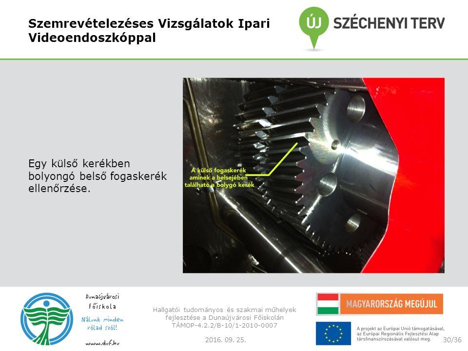 Szemrevételezéses Vizsgálatok Ipari Videoendoszkóppal Egy külső kerékben bolyongó belső fogaskerék ellenőrzése.