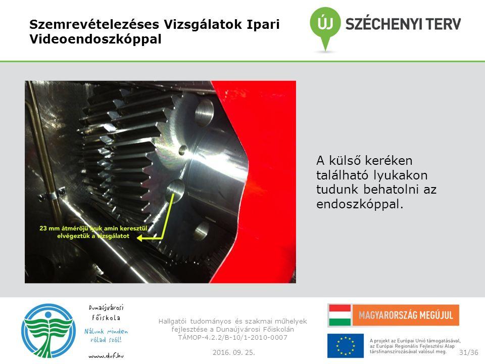Szemrevételezéses Vizsgálatok Ipari Videoendoszkóppal A külső keréken található lyukakon tudunk behatolni az endoszkóppal.