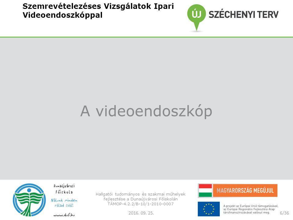Szemrevételezéses Vizsgálatok Ipari Videoendoszkóppal A videoendoszkóp 2016.