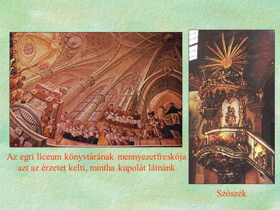 Szószék Az egri líceum könyvtárának mennyezetfreskója azt az érzetet kelti, mintha kupolát látnánk