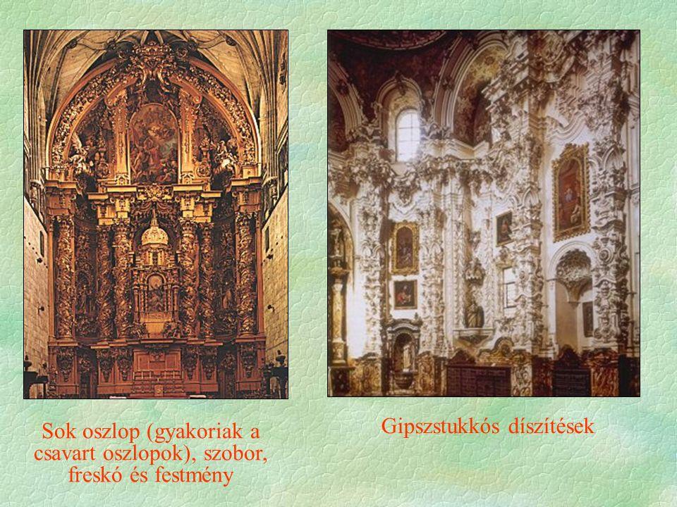 Sok oszlop (gyakoriak a csavart oszlopok), szobor, freskó és festmény Gipszstukkós díszítések