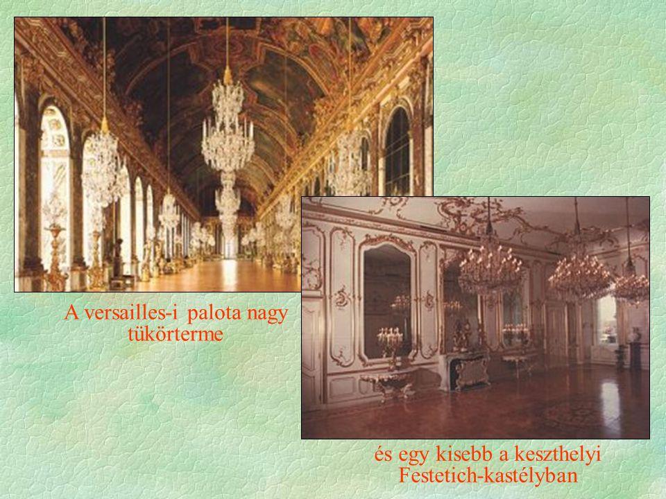 A versailles-i palota nagy tükörterme és egy kisebb a keszthelyi Festetich-kastélyban