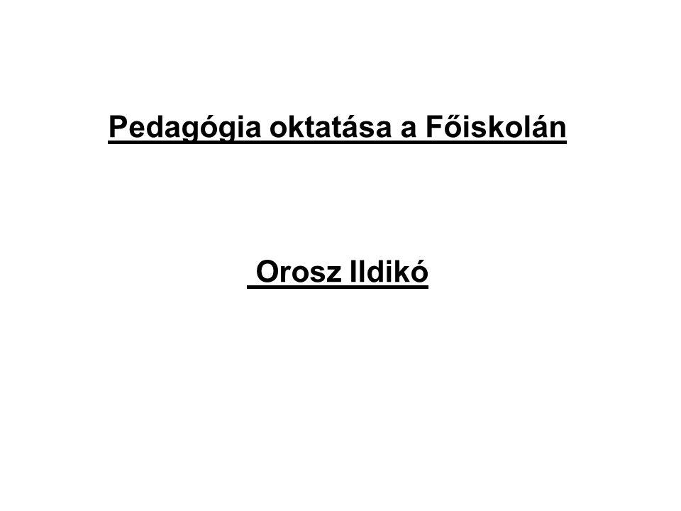 Pedagógia oktatása a Főiskolán Orosz Ildikó