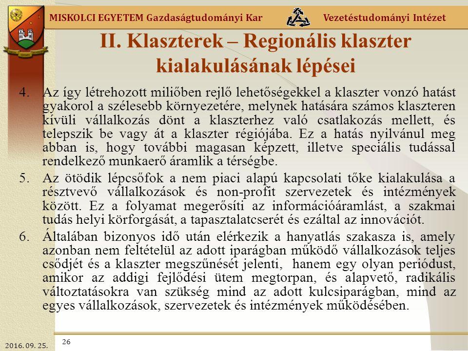 MISKOLCI EGYETEM Gazdaságtudományi Kar Vezetéstudományi Intézet 26 II.