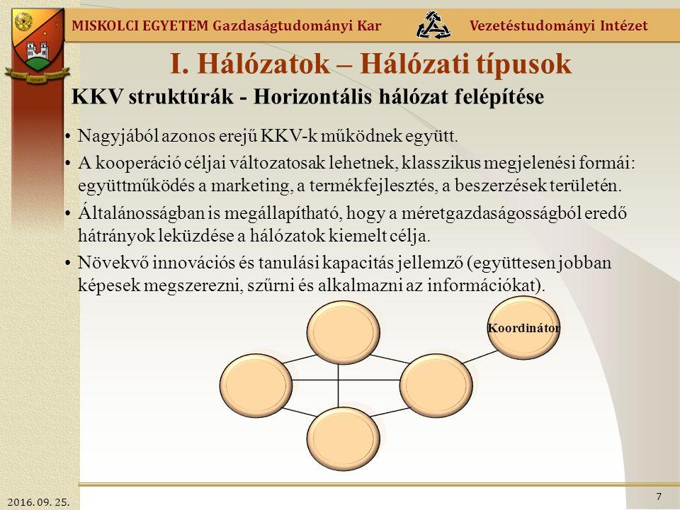 MISKOLCI EGYETEM Gazdaságtudományi Kar Vezetéstudományi Intézet Iparági körzet 4.A hibrid iparági körzet: a Marshall-i és a szatellit körzet kombinációja, fő jellemzői: az üzleti szerkezetre a helyi tulajdonú KKV-k dominanciája jellemző, alacsony vagy közepes erősségű a méretgazdaságosság szerepe, a körzeten belüli együttműködés alapvető fontosságú az itteni cégek versenyelőnyeinél, az iparági körzet fejlesztését illetően magas fokú az együttműködés, a lényeges beruházási, fejlesztési döntéseket a körzeten kívül hozzák, a helyi tőke nem számottevő forrása a helyi fejlesztéseknek, nincs hosszú távú elkötelezettség sem a helyi cégek, sem a külső befektetők között, a helyi munkaerőpiac viszonylag zárt (alacsony a kívülről jövő munkaerő aránya), a helyi munkaerő elkötelezett a körzet fejlesztésében (jobban, mint a külső befektetők), a műszaki és alkotó (kreatív) készség növekvő a körzeten belül.