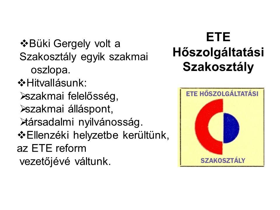  Büki Gergely volt a Szakosztály egyik szakmai oszlopa.  Hitvallásunk:  szakmai felelősség,  szakmai álláspont,  társadalmi nyilvánosság.  Ellen