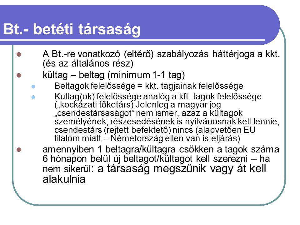 Bt.- betéti társaság A Bt.-re vonatkozó (eltérő) szabályozás háttérjoga a kkt.