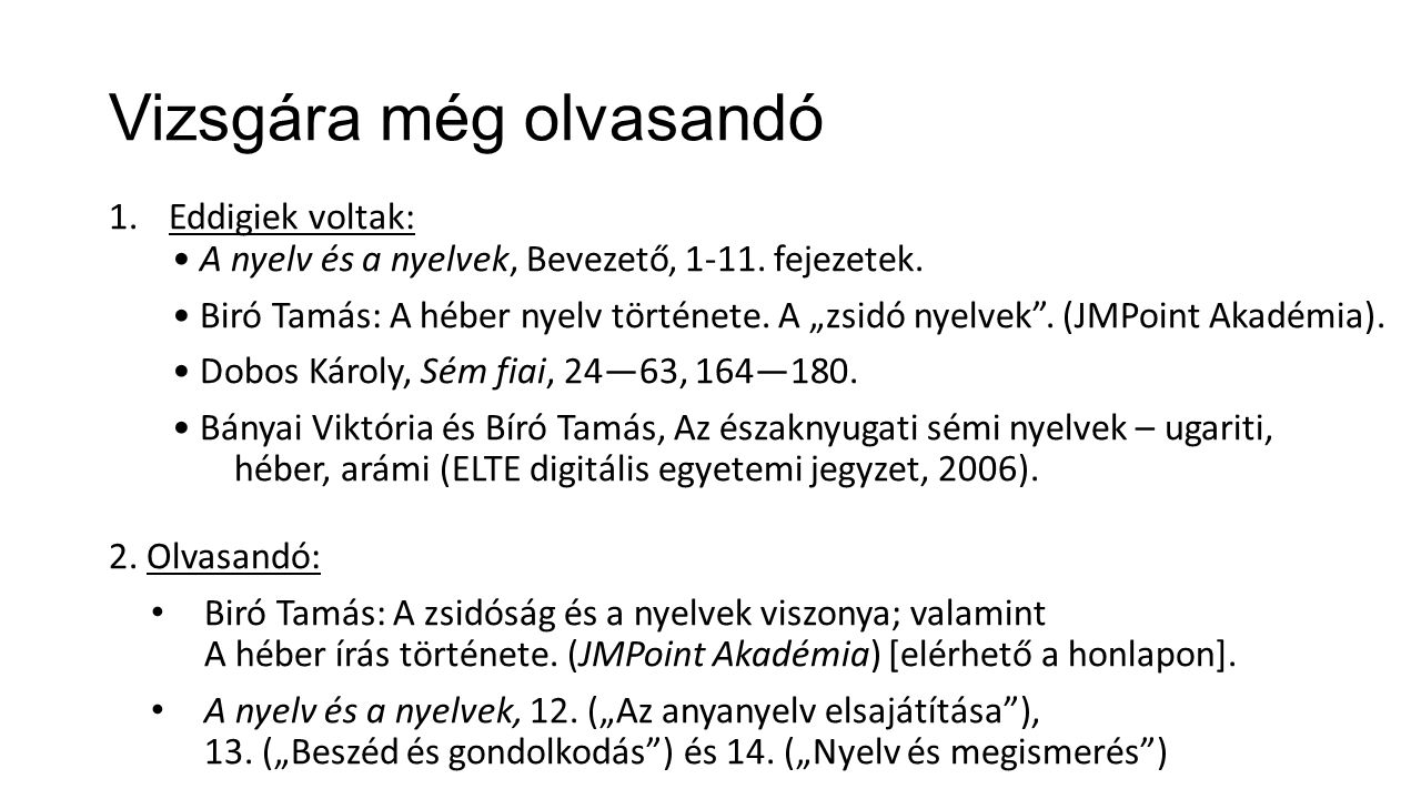 Vizsgára még olvasandó 1.Eddigiek voltak: A nyelv és a nyelvek, Bevezető, 1-11.
