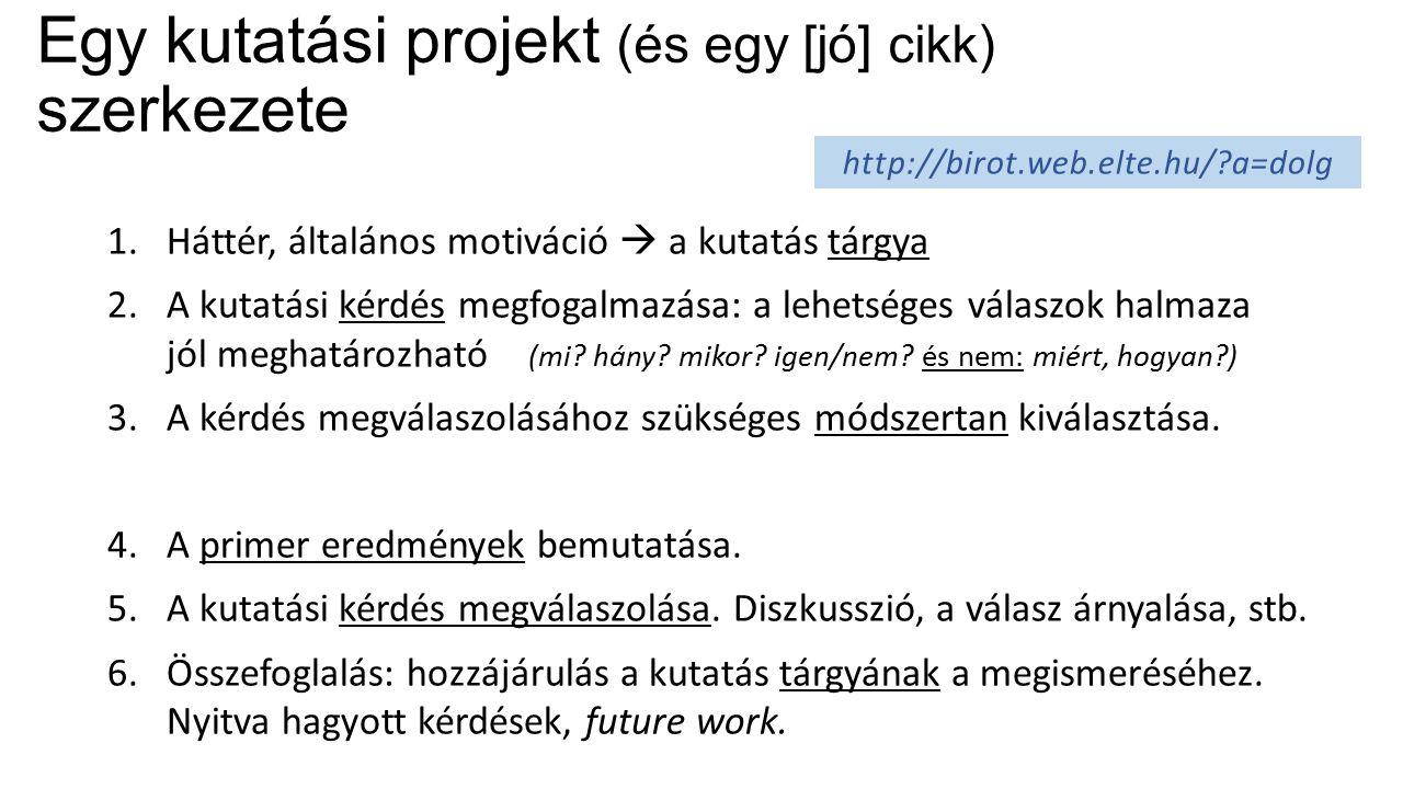 A projekt/szemináriumi dolgozat értékelési szempontjai Formai követelmények: Nyelv, stílus, helyesírás.