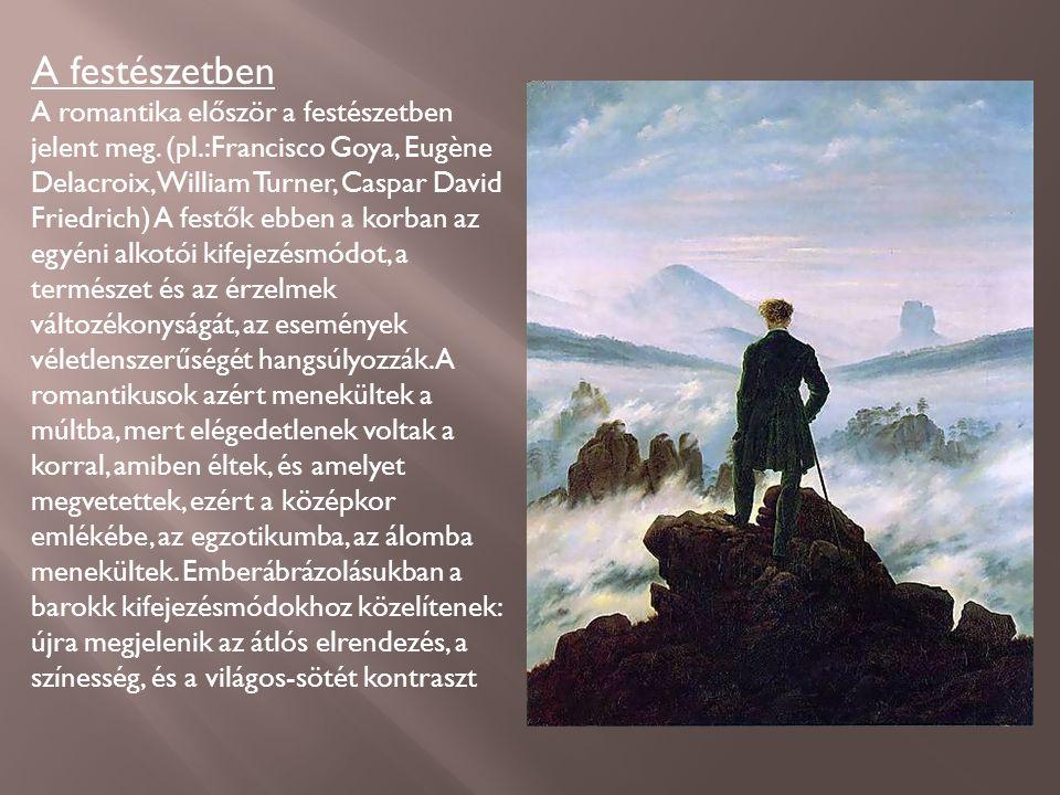 A festészetben A romantika először a festészetben jelent meg.
