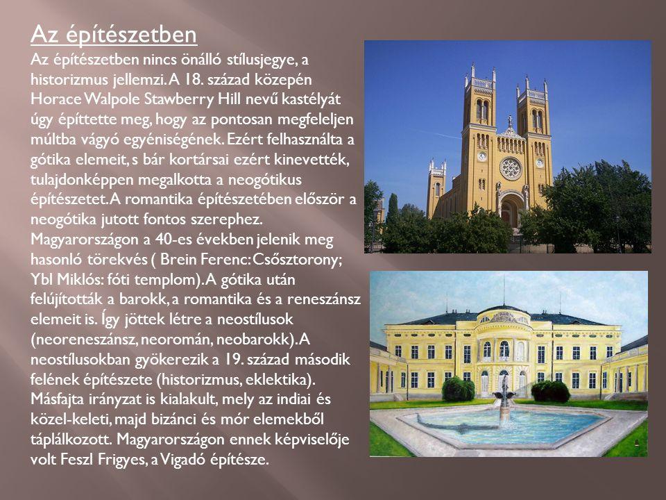 Az építészetben Az építészetben nincs önálló stílusjegye, a historizmus jellemzi.