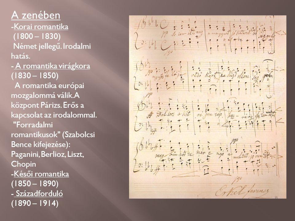 A zenében -Korai romantika (1800 – 1830) Német jellegű.